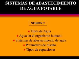 Tipos de Agua   Agua en el organismo humano   Sistemas de abastecimiento de agua  Par metros de dise o  Tipos de captaci