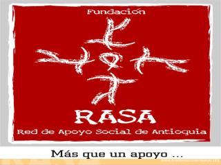 POR  GUSTAVO CAMPILLO Presidente Fundaci n Red de  Apoyo Social de Antioquia. RASA. Mesa Nacional de C ncer   2010
