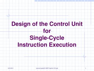 Design of the Control Unit for  Single-Cycle  Instruction Execution
