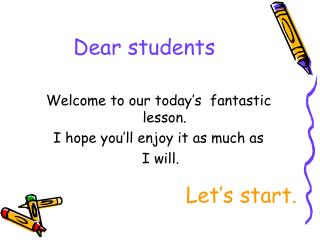 Dear students