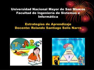 Universidad Nacional Mayor de San Marcos Facultad de Ingenier a de Sistemas e Inform tica  Estrategias de Aprendizaje Do