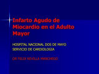 Infarto Agudo de Miocardio en el Adulto Mayor
