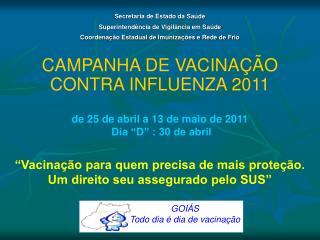 De 25 de abril a 13 de maio de 2011  Dia  D  : 30 de abril