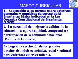 1.- Adecuaci n a las normas sobre objetivos generales y requisitos de egreso de la Ense anza B sica indicados en la Ley