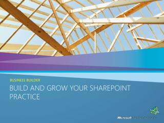 Build and Grow Your SharePoint Practice