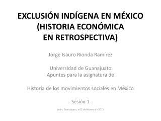 EXCLUSI N IND GENA EN M XICO HISTORIA ECON MICA EN RETROSPECTIVA