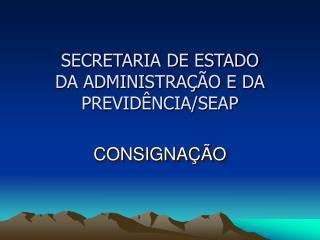 SECRETARIA DE ESTADO DA ADMINISTRA  O E DA PREVID NCIA