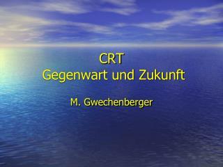 CRT  Gegenwart und Zukunft