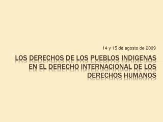 Los derechos de los pueblos indigenas en el derecho internacional de los derechos humanos