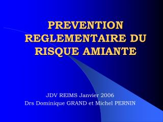 PREVENTION REGLEMENTAIRE DU RISQUE AMIANTE