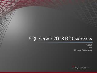 SQL Server 2008 R2 Overview