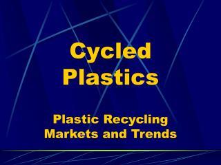 Cycled Plastics