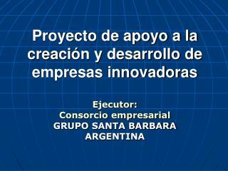 Proyecto de apoyo a la creaci n y desarrollo de empresas innovadoras