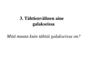 3. T htienv linen aine            galakseissa