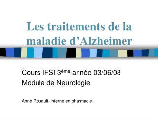 Les traitements de la maladie d Alzheimer