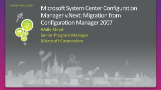 Microsoft System Center Configuration Manager v.Next: Migration from Configuration Manager 2007