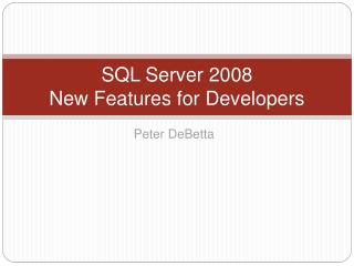 SQL Server 2008  New Features for Developers