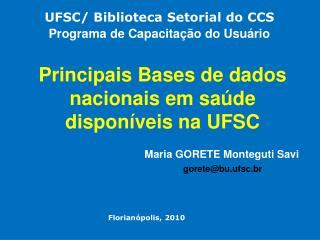 Principais Bases de dados nacionais em sa de dispon veis na UFSC