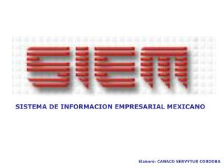 SISTEMA DE INFORMACION EMPRESARIAL MEXICANO