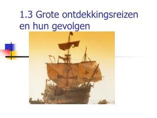 1.3 Grote ontdekkingsreizen en hun gevolgen