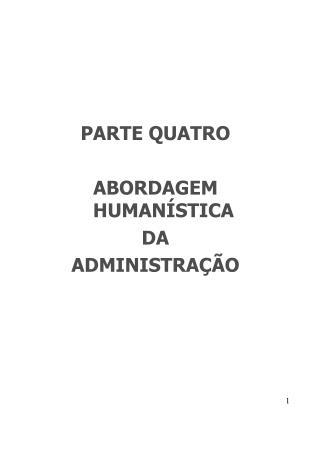 PARTE QUATRO  ABORDAGEM HUMAN STICA DA ADMINISTRA  O