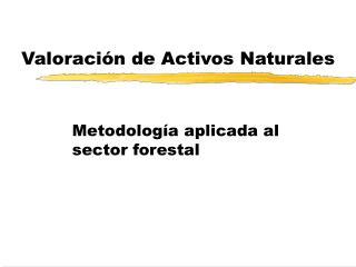 Valoraci n de Activos Naturales