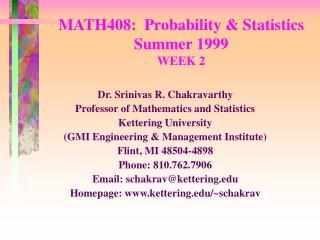 MATH408:  Probability  Statistics Summer 1999 WEEK 2