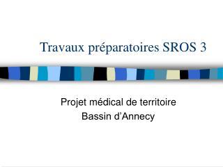 Travaux pr paratoires SROS 3