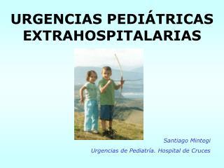 URGENCIAS PEDI TRICAS EXTRAHOSPITALARIAS