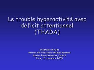Le trouble hyperactivit  avec d ficit attentionnel THADA