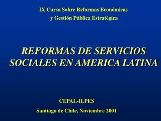 REFORMAS DE SERVICIOS SOCIALES EN AMERICA LATINA