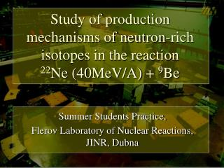 Study of production mechanisms of neutron-rich isotopes in the reaction  22Ne 40MeV