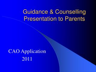 Guidance  Counselling Presentation to Parents