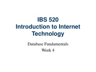 IBS 520 Introduction to Internet Technology