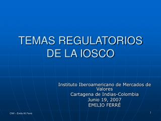 TEMAS REGULATORIOS DE LA IOSCO
