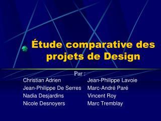 tude comparative des projets de Design
