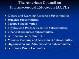 The American Council on Pharmaceutical Education ACPE