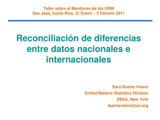 Taller sobre el Monitoreo de los ODM  San Jose, Costa Rica, 31 Enero   3 Febrero 2011   Reconciliaci n de diferencias en