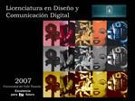 Licenciatura en Dise o y  Comunicaci n Digital