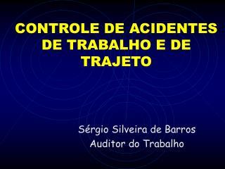 CONTROLE DE ACIDENTES DE TRABALHO E DE TRAJETO