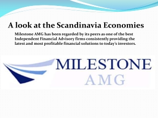 MILESTONE AMG A look at the Scandinavia Economies