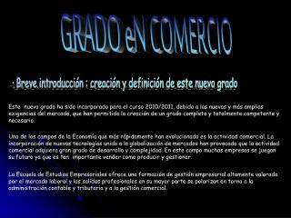 Este  nuevo grado ha sido incorporado para el curso 2010