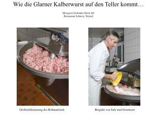 Wie die Glarner Kalberwurst auf den Teller kommt   Metzgerei Gebr der H sli AG  Restaurant Schwert, Netstal