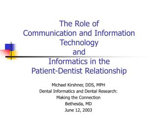 The Role of  Communication and Information Technology  and  Informatics in the  Patient-Dentist Relationship