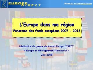 R alisation du groupe de travail Europe DIRECT   Europe et d veloppement territorial   Juin 2008