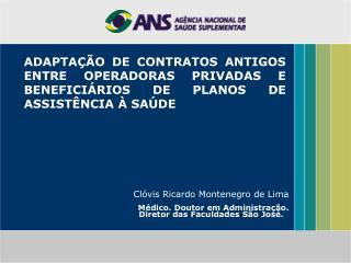 ADAPTA  O DE CONTRATOS ANTIGOS ENTRE OPERADORAS PRIVADAS E BENEFICI RIOS DE PLANOS DE ASSIST NCIA   SA DE