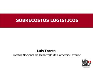 Luis Torres Director Nacional de Desarrollo de Comercio Exterior