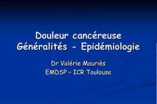 Douleur canc reuse G n ralit s - Epid miologie