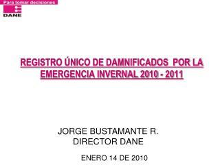 REGISTRO  NICO DE DAMNIFICADOS  POR LA EMERGENCIA INVERNAL 2010 - 2011