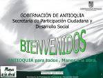 GOBERNACI N DE ANTIOQUIA Secretar a de Participaci n Ciudadana y Desarrollo Social